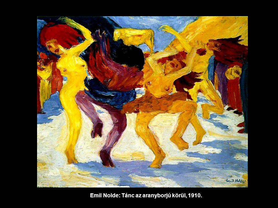Emil Nolde: Tánc az aranyborjú körül, 1910.