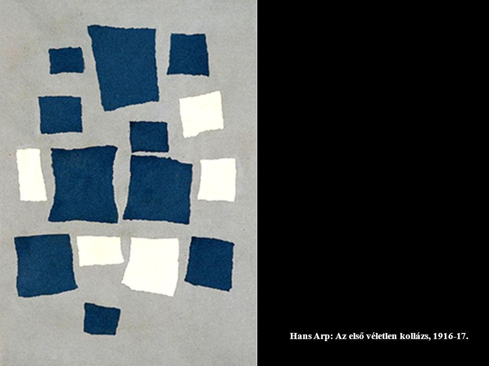Hans Arp: Az első véletlen kollázs, 1916-17.