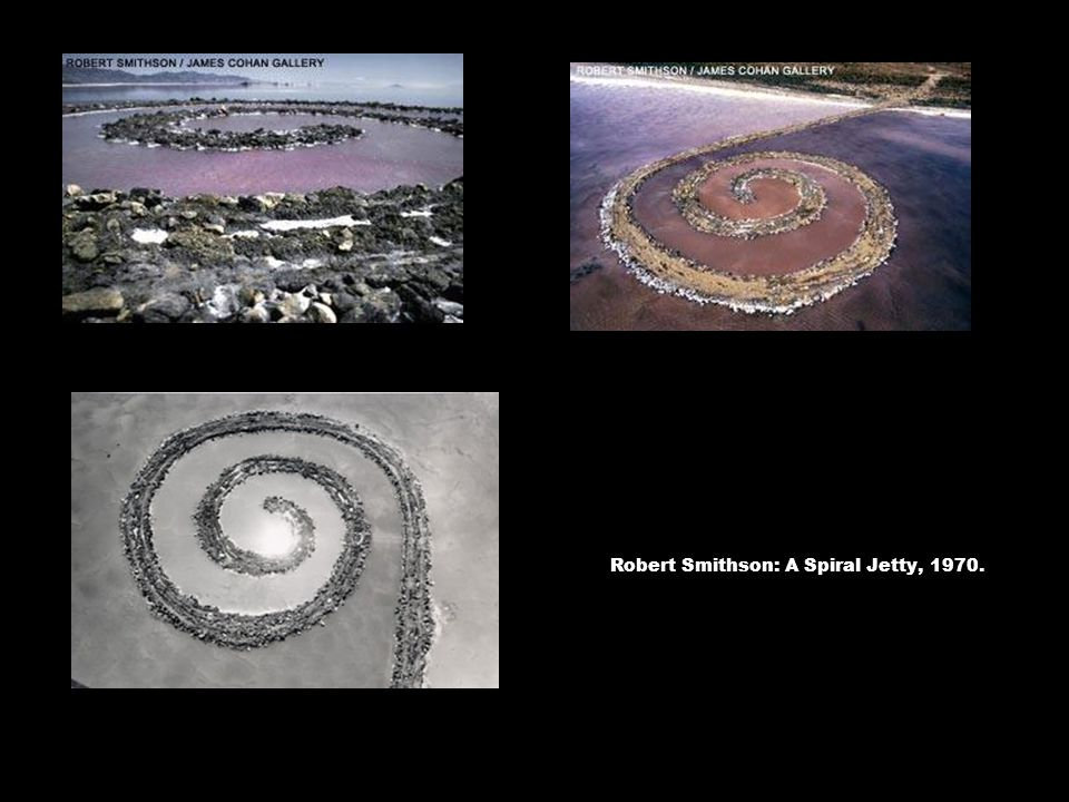 Robert Smithson: A Spiral Jetty, 1970.