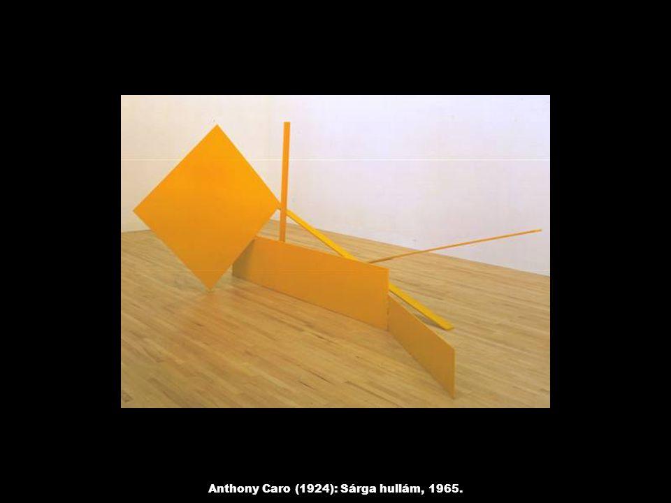 Anthony Caro (1924): Sárga hullám, 1965.