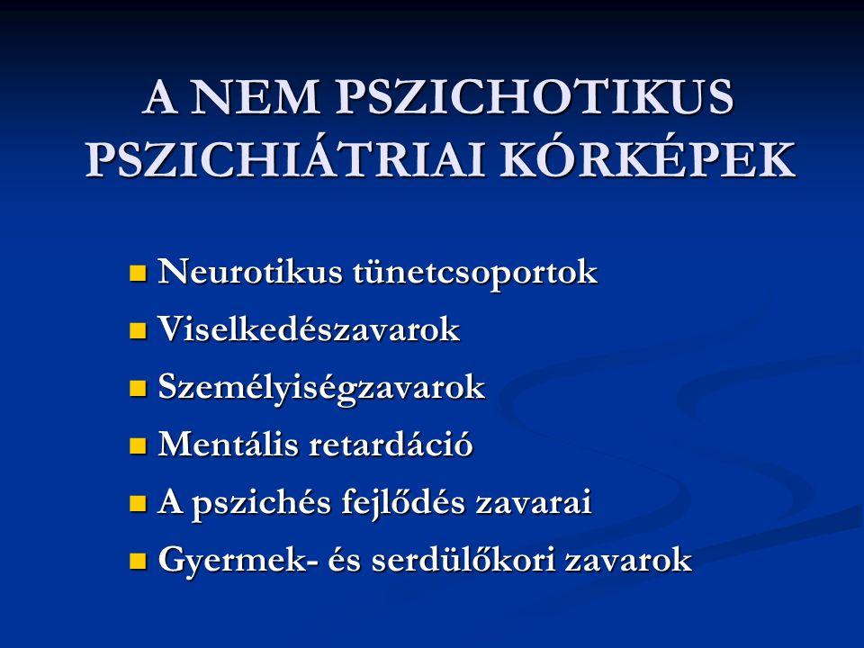 A NEM PSZICHOTIKUS PSZICHIÁTRIAI KÓRKÉPEK