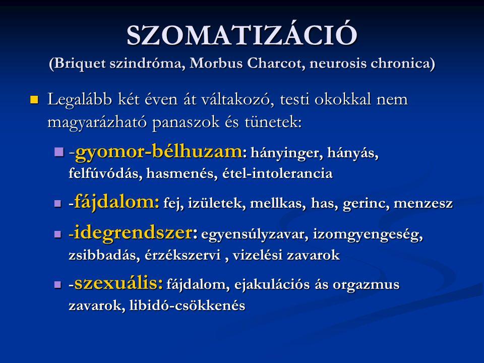 SZOMATIZÁCIÓ (Briquet szindróma, Morbus Charcot, neurosis chronica)