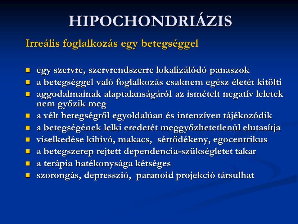 HIPOCHONDRIÁZIS Irreális foglalkozás egy betegséggel