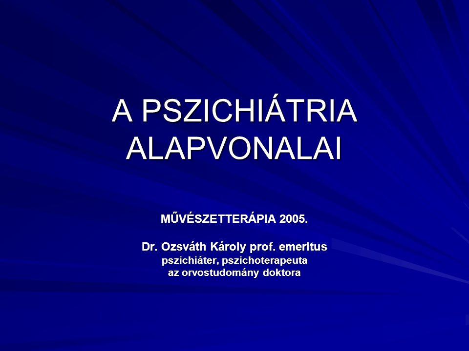 A PSZICHIÁTRIA ALAPVONALAI