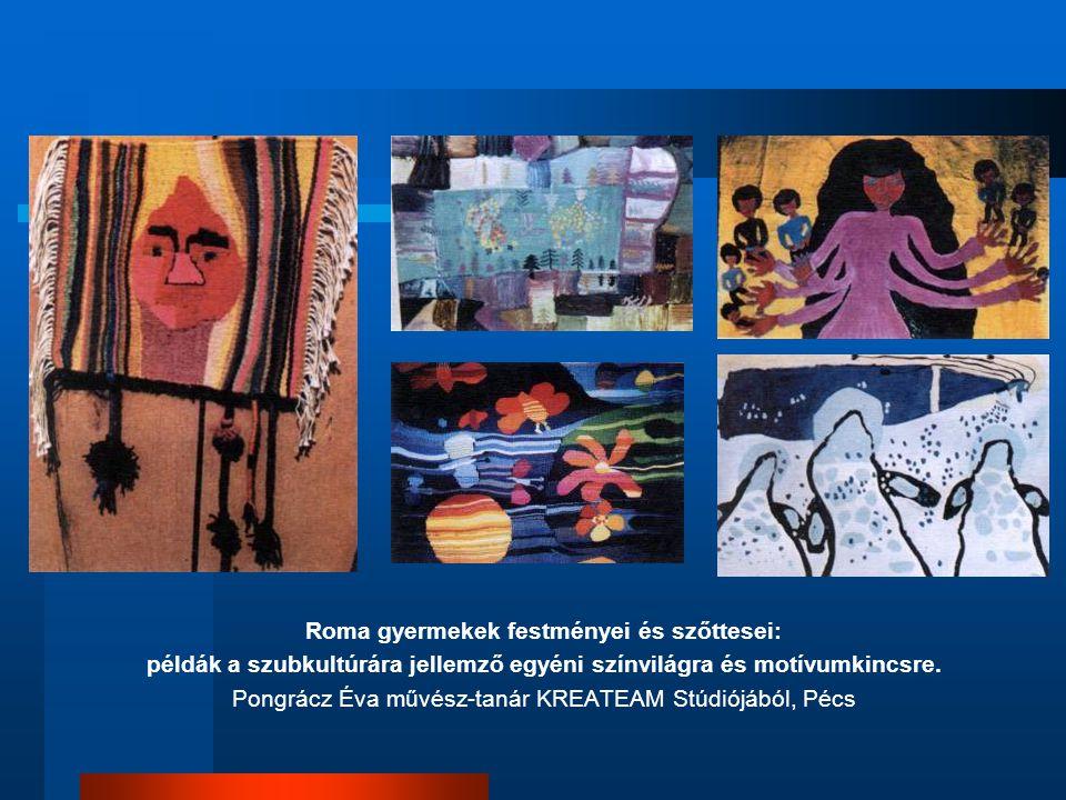 Roma gyermekek festményei és szőttesei: