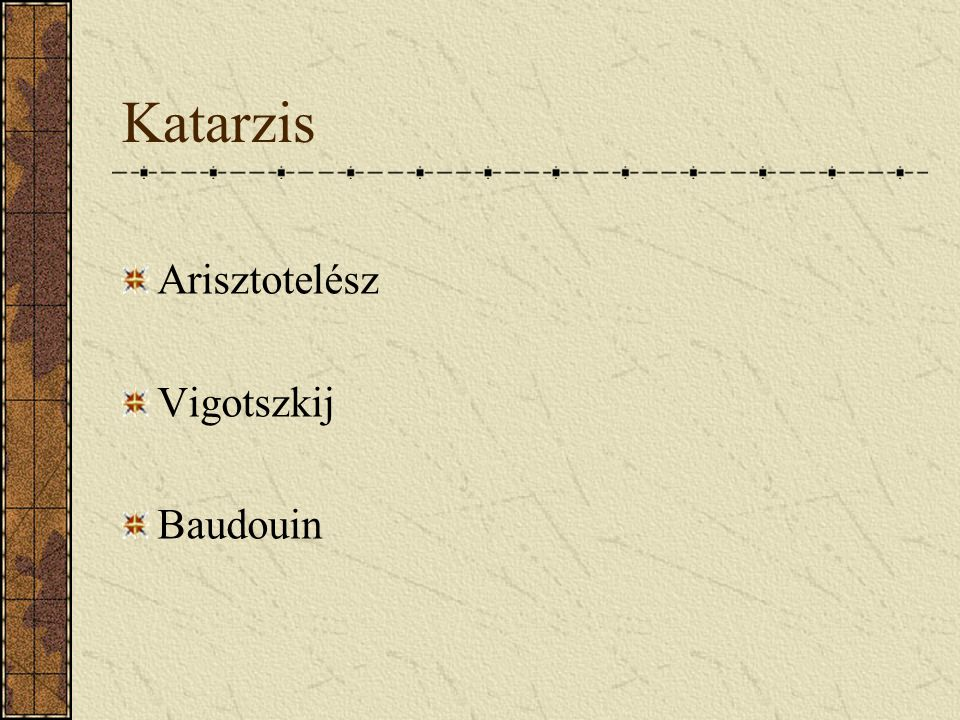 Katarzis Arisztotelész Vigotszkij Baudouin