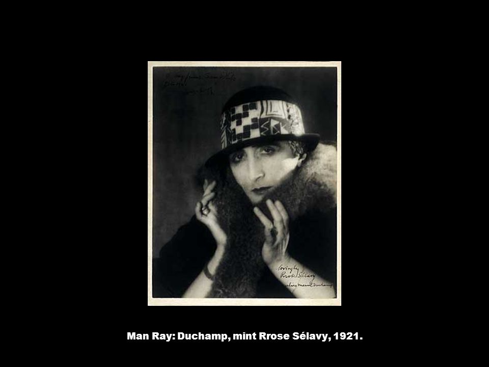 Man Ray: Duchamp, mint Rrose Sélavy, 1921.