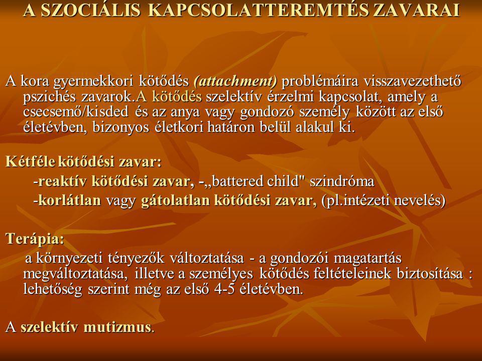 A SZOCIÁLIS KAPCSOLATTEREMTÉS ZAVARAI