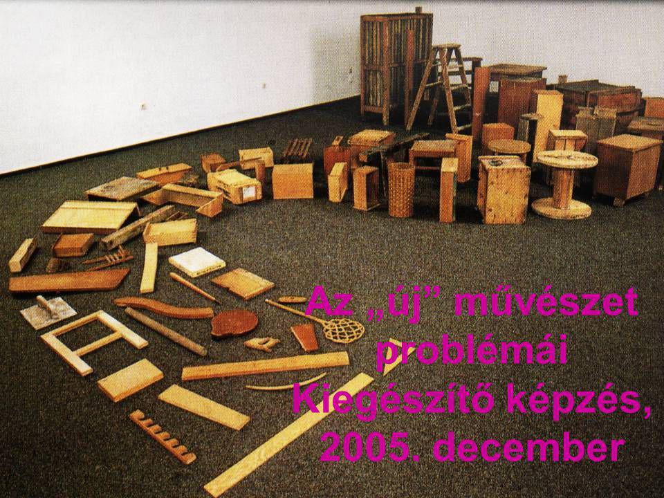 """Az """"új művészet problémái Kiegészítő képzés, 2005. december"""