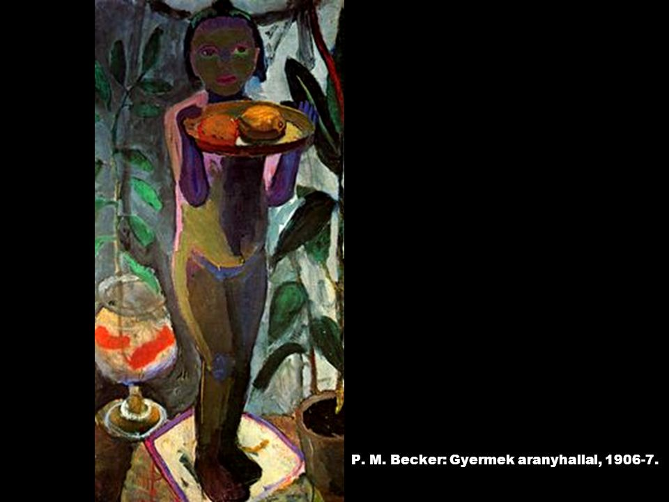 P. M. Becker: Gyermek aranyhallal, 1906-7.
