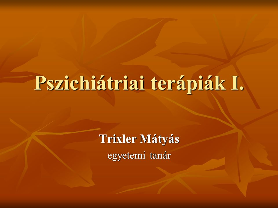 Pszichiátriai terápiák I.