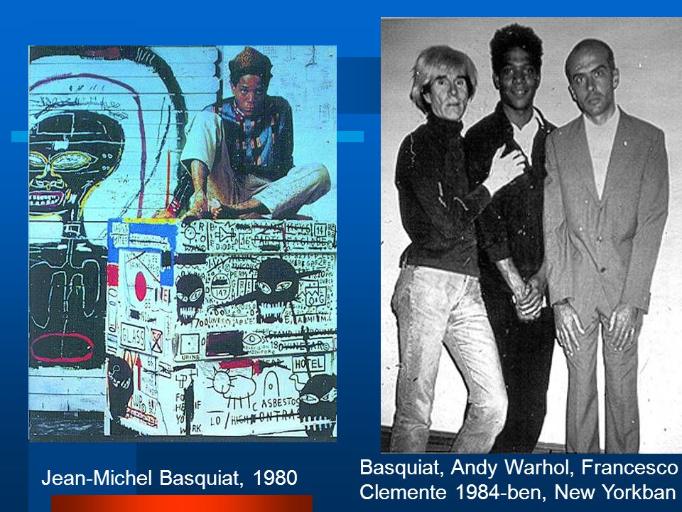 Basquiat, Andy Warhol, Francesco Clemente 1984-ben, New Yorkban