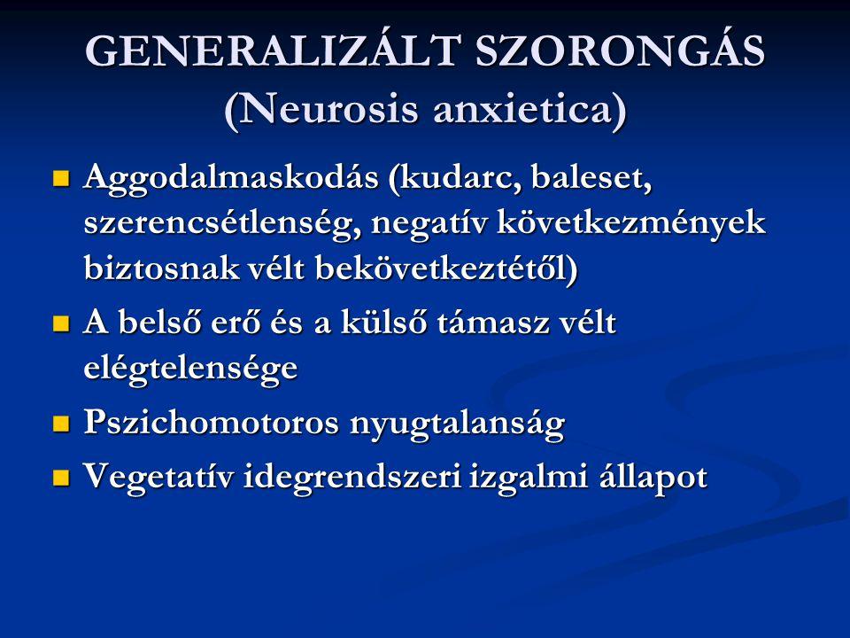 GENERALIZÁLT SZORONGÁS (Neurosis anxietica)