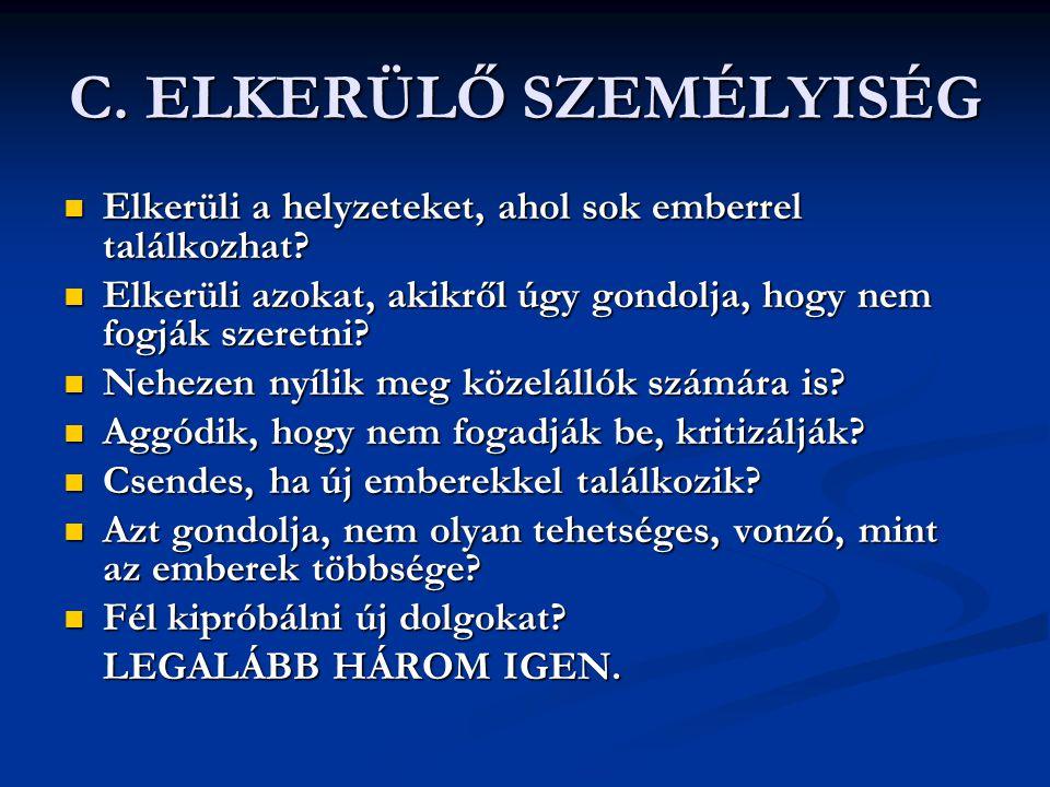 C. ELKERÜLŐ SZEMÉLYISÉG