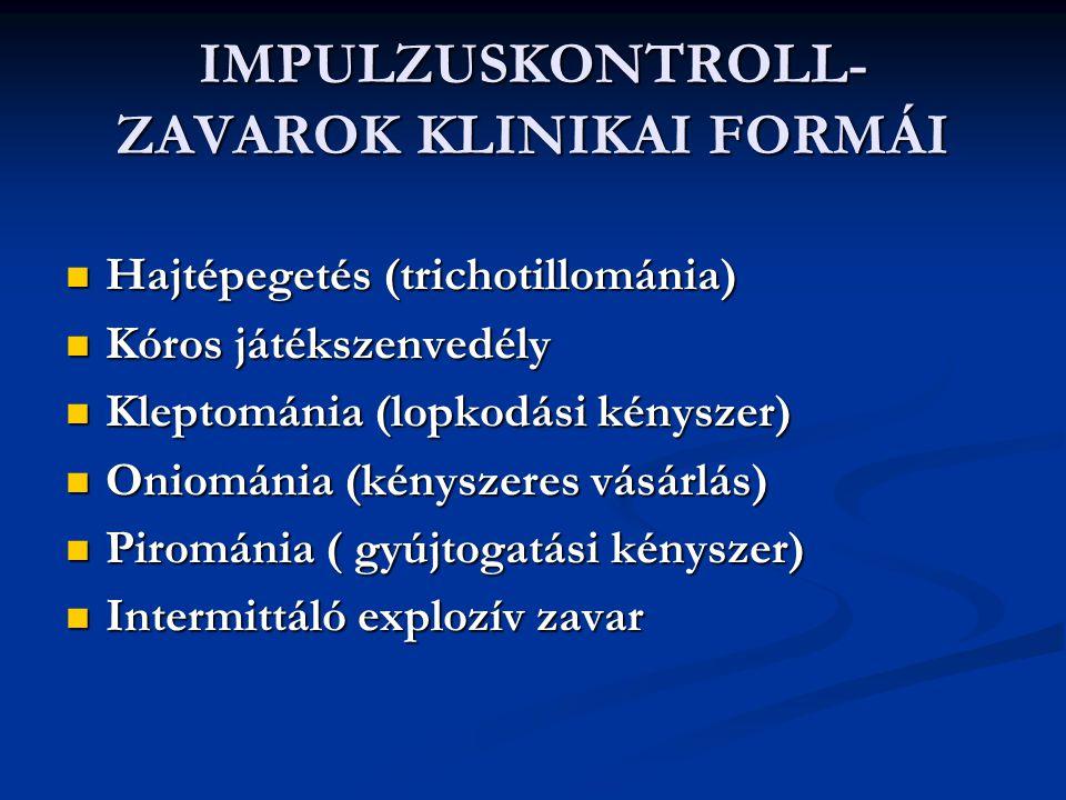 IMPULZUSKONTROLL-ZAVAROK KLINIKAI FORMÁI