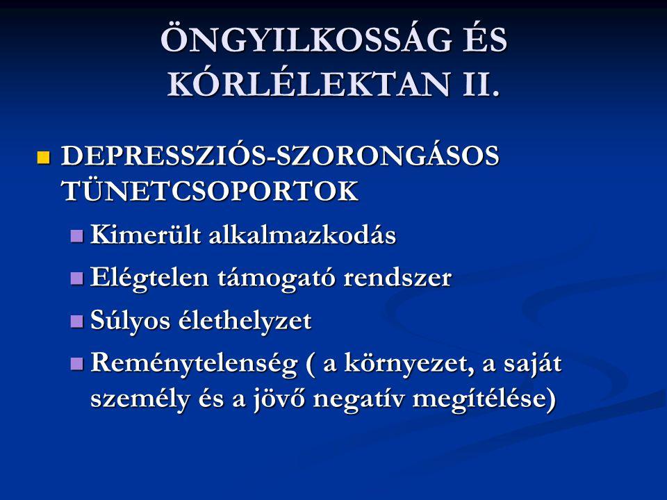 ÖNGYILKOSSÁG ÉS KÓRLÉLEKTAN II.