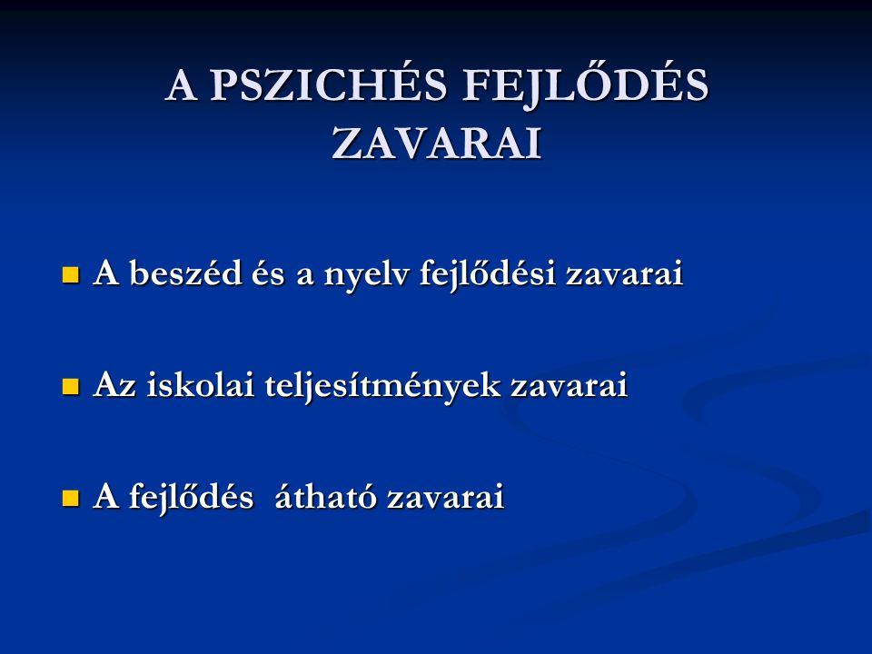 A PSZICHÉS FEJLŐDÉS ZAVARAI