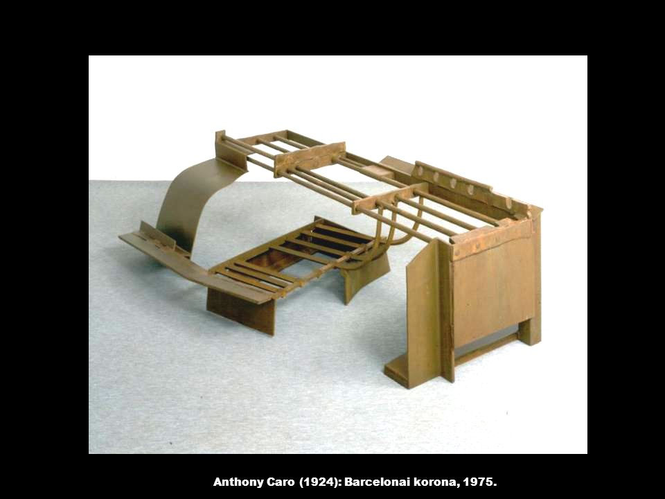 Anthony Caro (1924): Barcelonai korona, 1975.