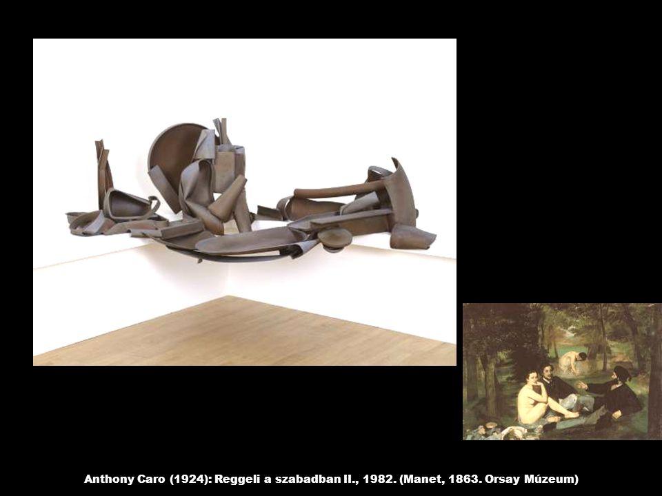 Anthony Caro (1924): Reggeli a szabadban II. , 1982. (Manet, 1863