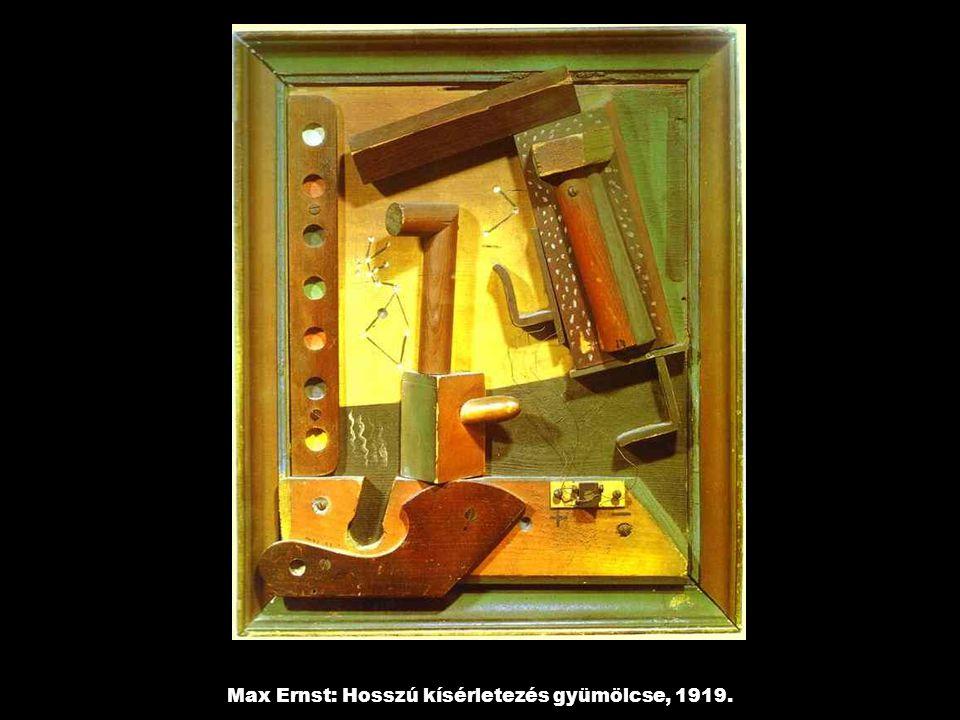Max Ernst: Hosszú kísérletezés gyümölcse, 1919.
