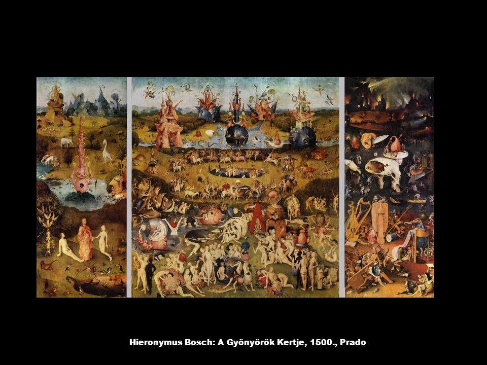 Hieronymus Bosch: A Gyönyörök Kertje, 1500., Prado