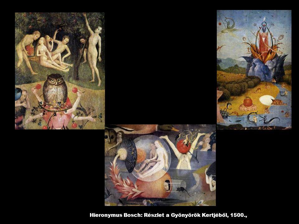 Hieronymus Bosch: Részlet a Gyönyörök Kertjéből, 1500.,
