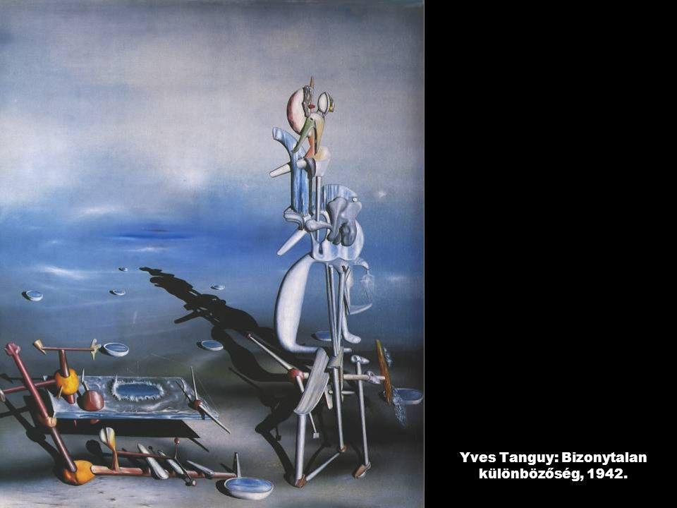 Yves Tanguy: Bizonytalan különbözőség, 1942.
