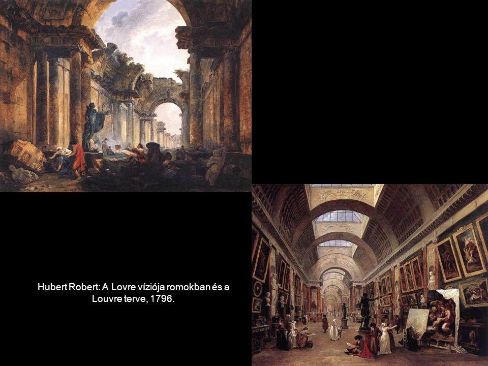 Hubert Robert: A Lovre víziója romokban és a Louvre terve, 1796.