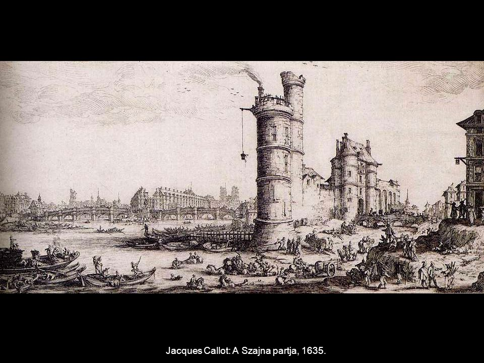 Jacques Callot: A Szajna partja, 1635.