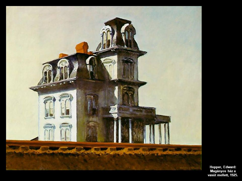 Hopper, Edward: Magányos ház a vasút mellett, 1925.