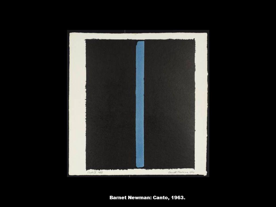 Barnet Newman: Canto, 1963.