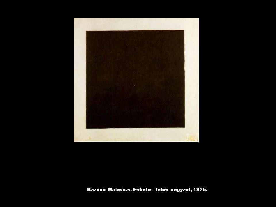Kazimir Malevics: Fekete – fehér négyzet, 1925.