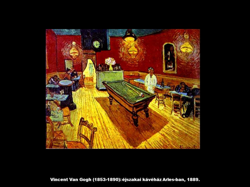 Vincent Van Gogh (1853-1890): éjszakai kávéház Arles-ban, 1889.
