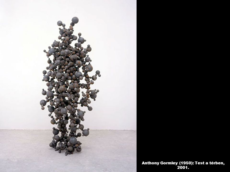 Anthony Gormley (1950): Test a térben, 2001.