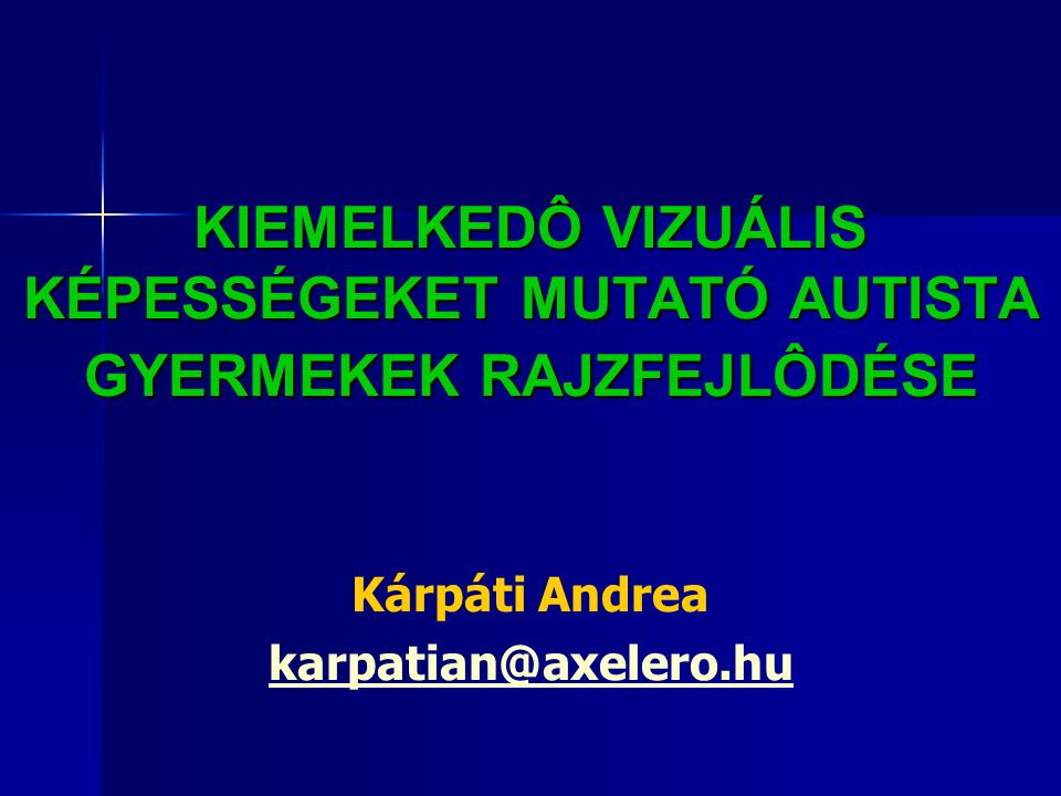 Kárpáti Andrea karpatian@axelero.hu
