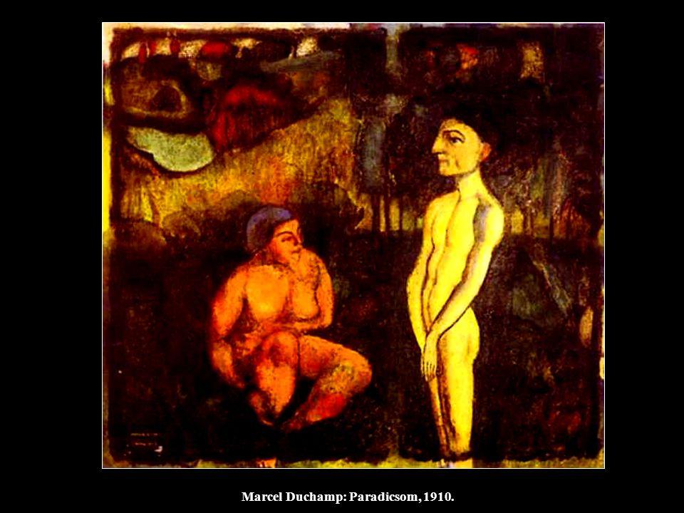 Marcel Duchamp: Paradicsom, 1910.