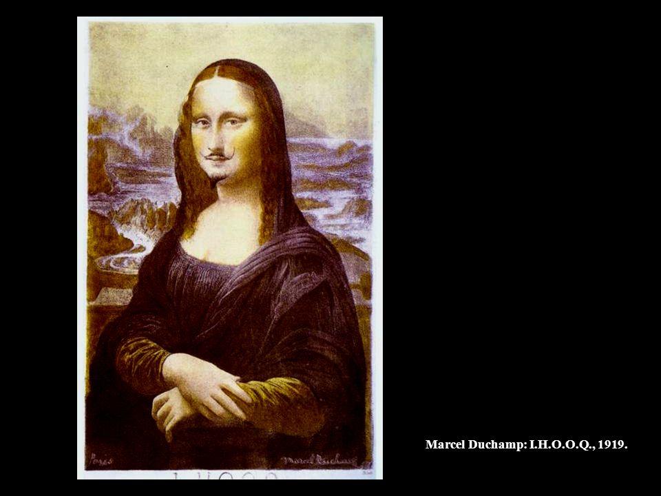 Marcel Duchamp: I.H.O.O.Q., 1919.