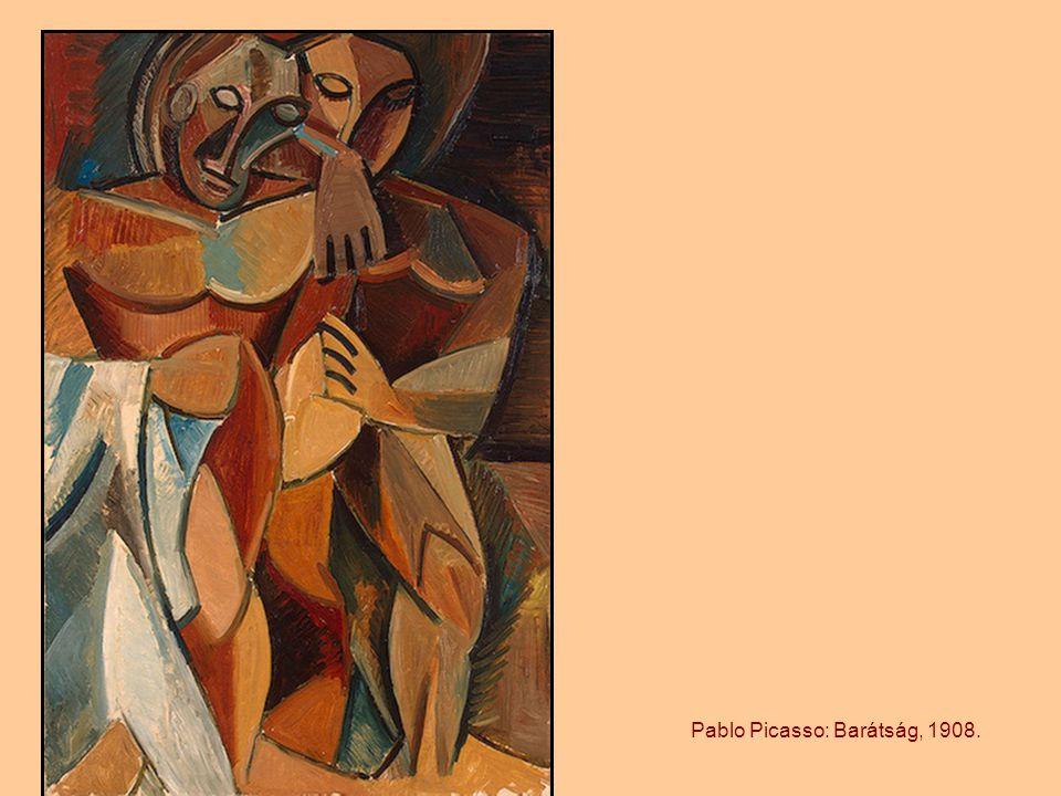 Pablo Picasso: Barátság, 1908.