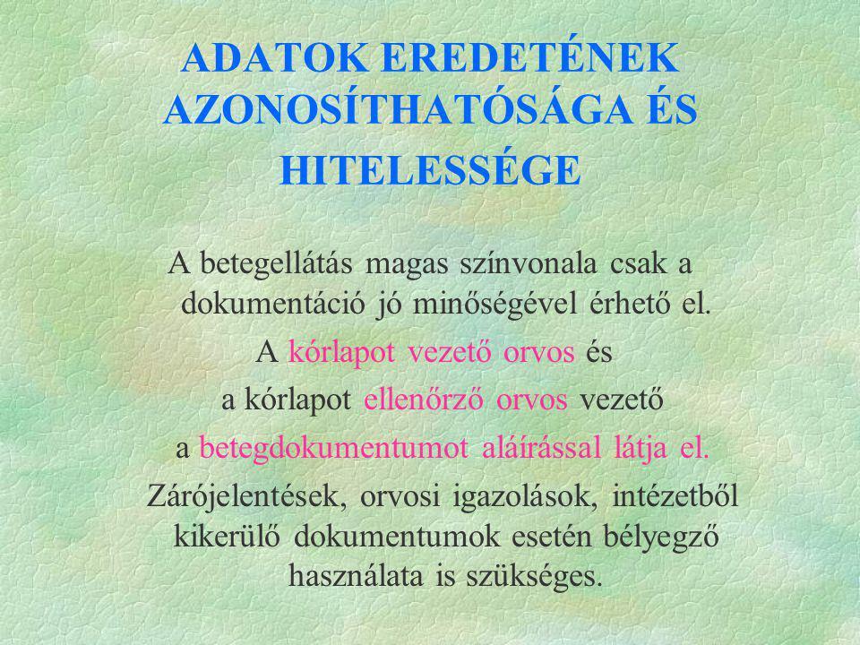 ADATOK EREDETÉNEK AZONOSÍTHATÓSÁGA ÉS HITELESSÉGE