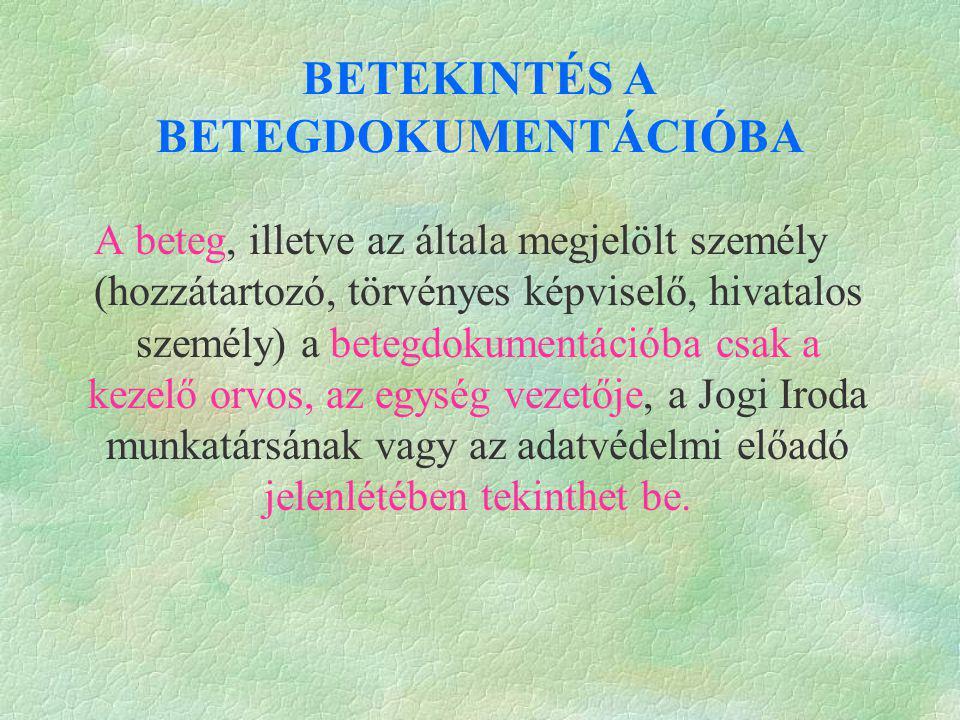 BETEKINTÉS A BETEGDOKUMENTÁCIÓBA