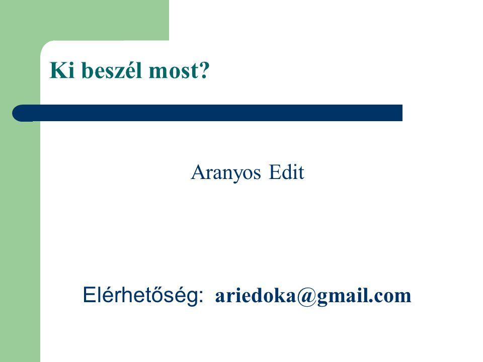 Aranyos Edit Elérhetőség: ariedoka@gmail.com