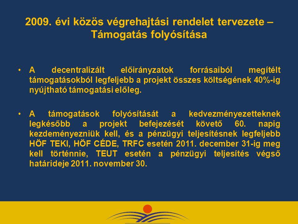2009. évi közös végrehajtási rendelet tervezete – Támogatás folyósítása