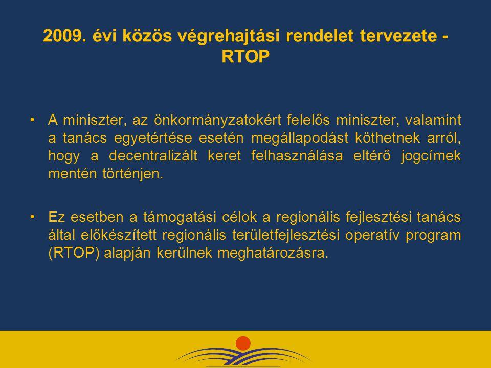 2009. évi közös végrehajtási rendelet tervezete - RTOP