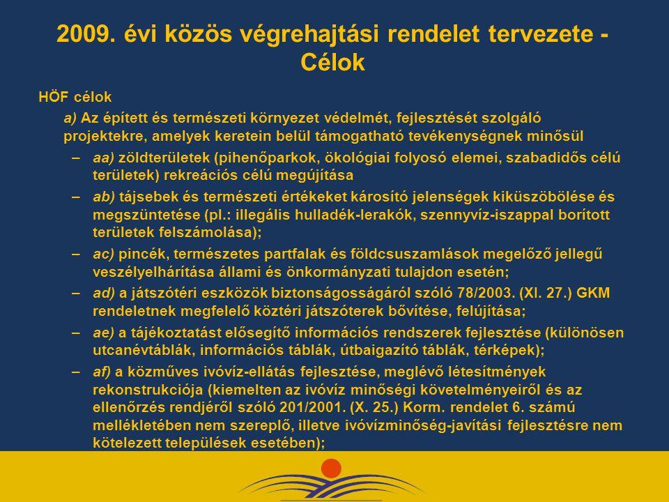2009. évi közös végrehajtási rendelet tervezete - Célok