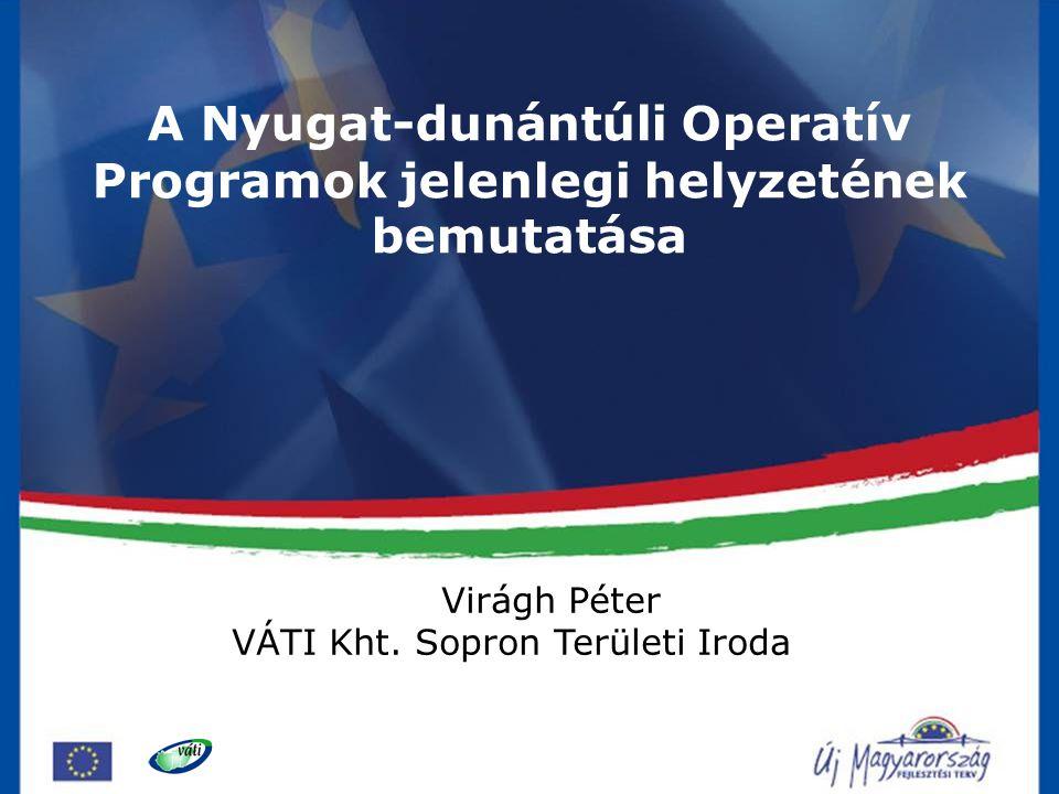 A Nyugat-dunántúli Operatív Programok jelenlegi helyzetének bemutatása
