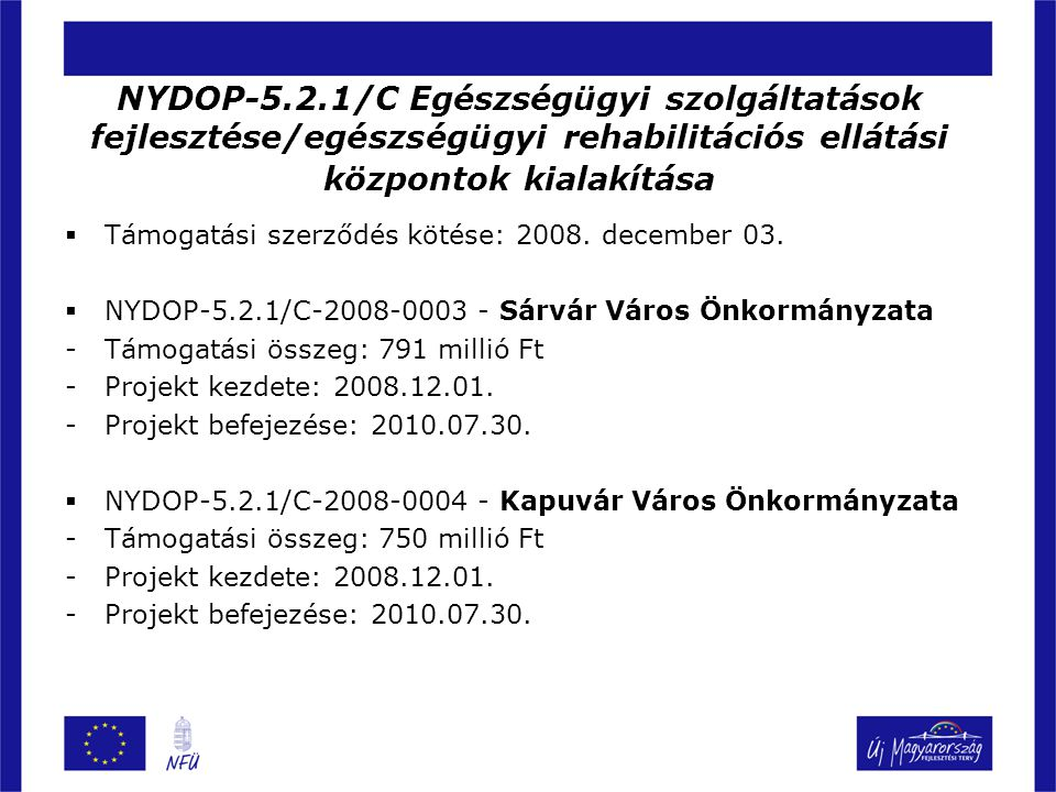 NYDOP-5.2.1/C Egészségügyi szolgáltatások fejlesztése/egészségügyi rehabilitációs ellátási központok kialakítása