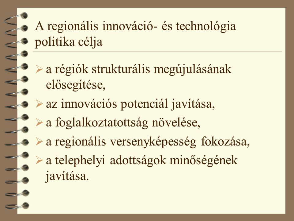 A regionális innováció- és technológia politika célja
