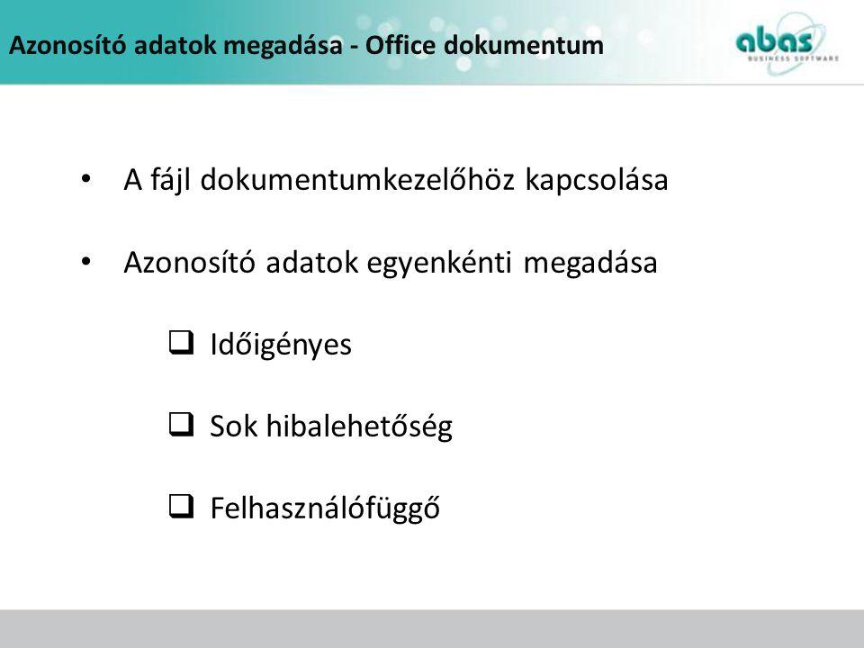 A fájl dokumentumkezelőhöz kapcsolása