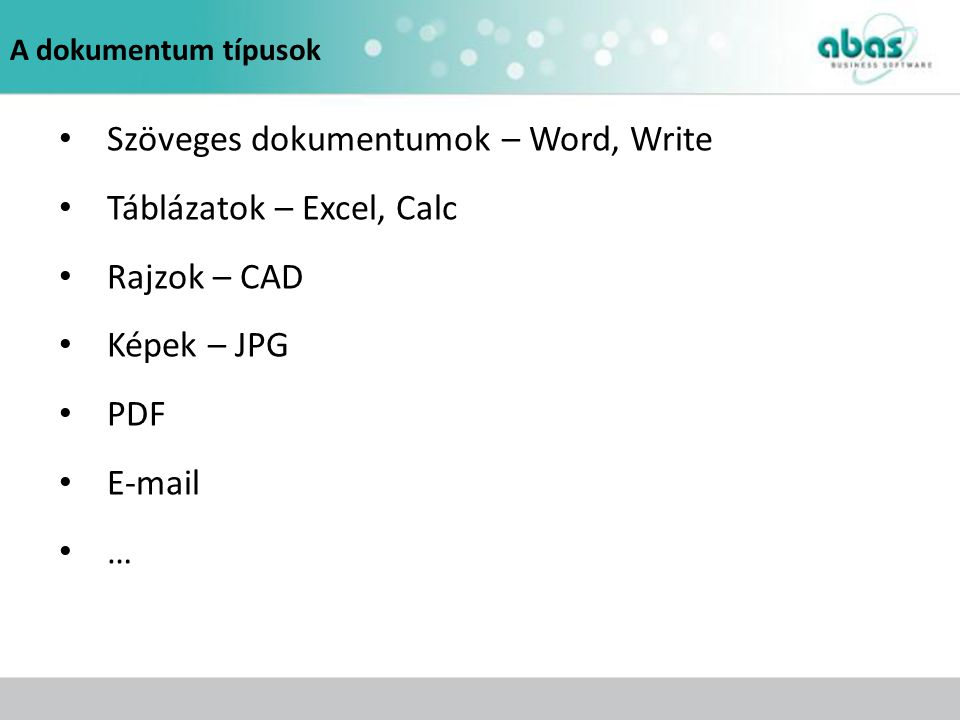 Szöveges dokumentumok – Word, Write Táblázatok – Excel, Calc