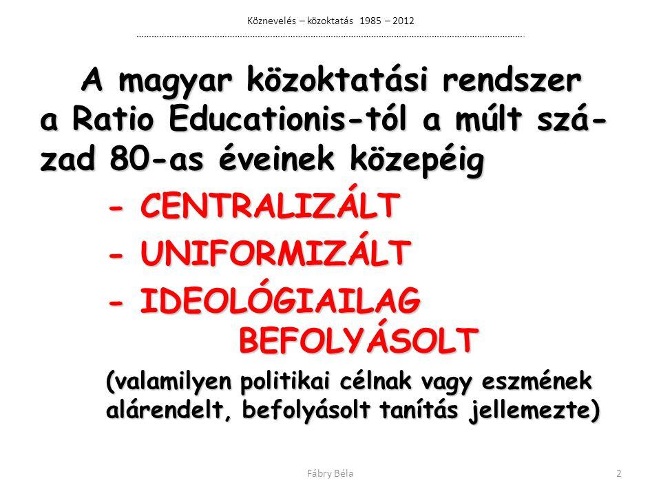 - IDEOLÓGIAILAG BEFOLYÁSOLT